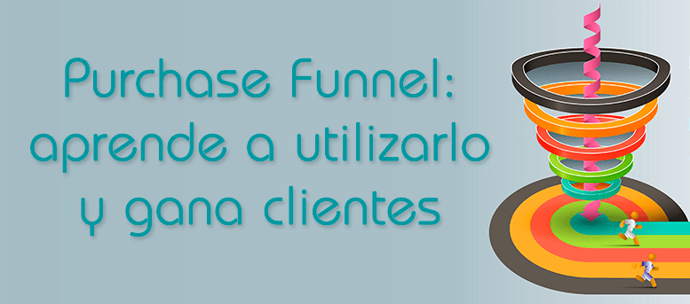 Purchase Funnel aprende a utilizarlo y gana clientes