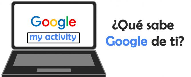 Google My Activity: ¿Qué sabe Google de ti?