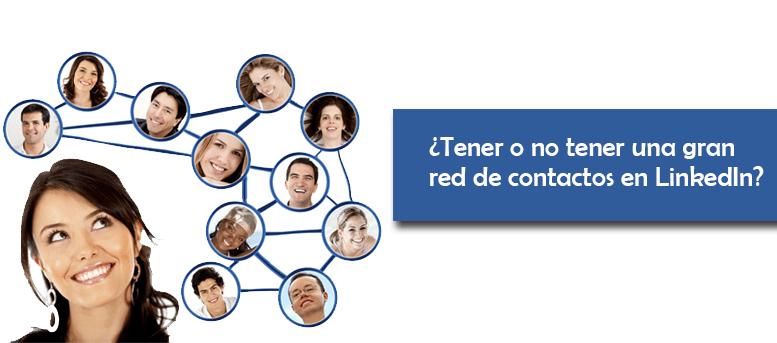 ¿Tener o no tener una gran red de contactos en LinkedIn?