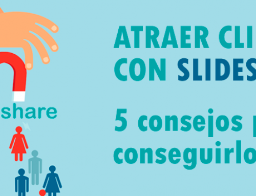 Atraer clientes con Slideshare: 5 consejos para conseguirlo