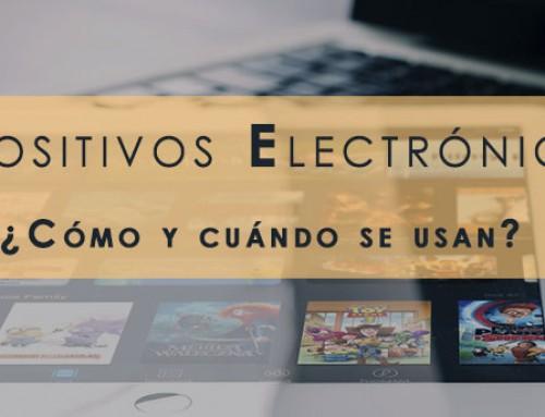 Dispositivos Electrónicos: ¿Cómo y cuándo se usan?