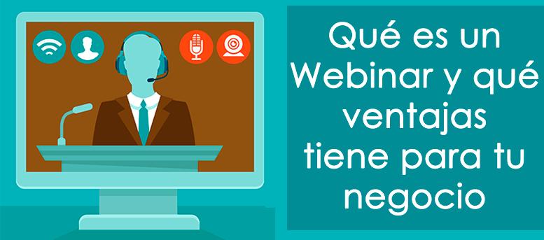 En este post te explicamos qué es un webinar y todas las ventjas que tiene para tu negocio online