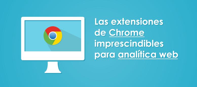 Extensiones de Chrome para analítica web