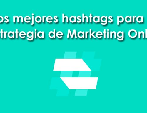 Los mejores hashtags para tu estrategia de Marketing Online