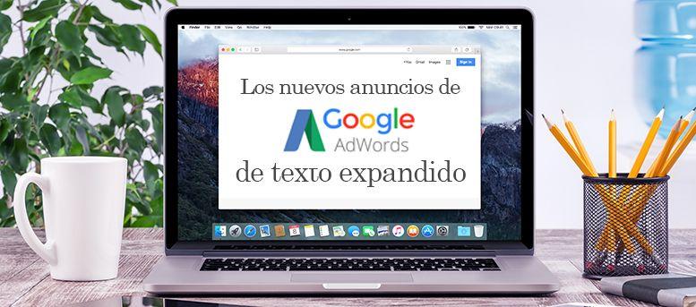 ¿Conoces ya los nuevos anuncios de AdWords de texto expandido?