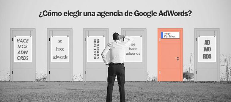 ¿Cómo elegir una agencia de AdWords? Empieza por Google Partners