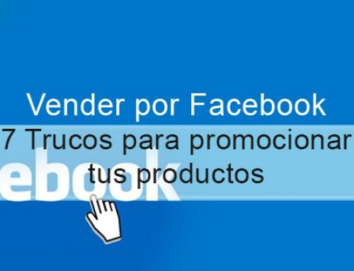 Vender por Facebook: 7 trucos para promocionar tus productos