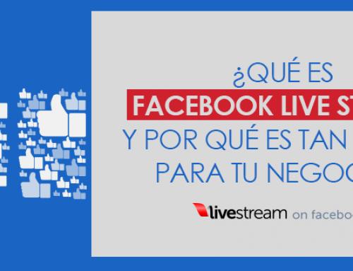 ¿Qué es Facebook Live Stream y por qué es tan bueno para tu empresa?