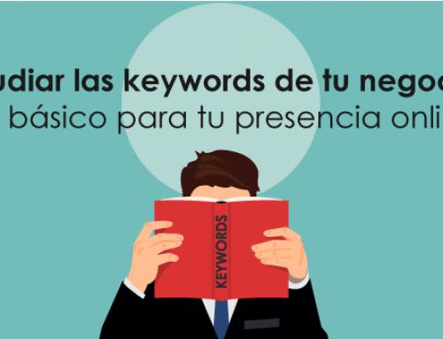 Estudiar las keywords de tu negocio, un básico para tu presencia online