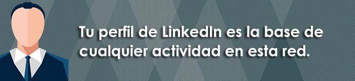 perfil de linkedin base de cualquier actividad