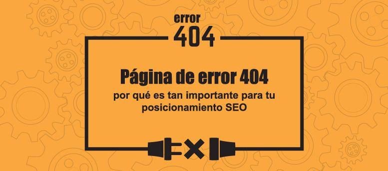 Página de error 404: por qué es tan importante para tu posicionamiento SEO