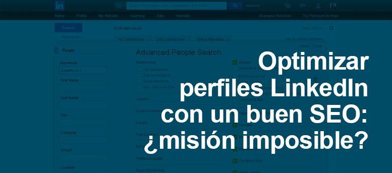 Optimizar perfiles LinkedIn con un buen SEO: ¿misión imposible?