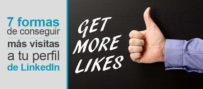 7 formas de conseguir más visitas a tu perfil linkedin