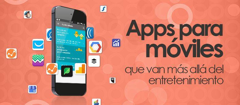 Apps para móviles que van más allá del entretenimiento
