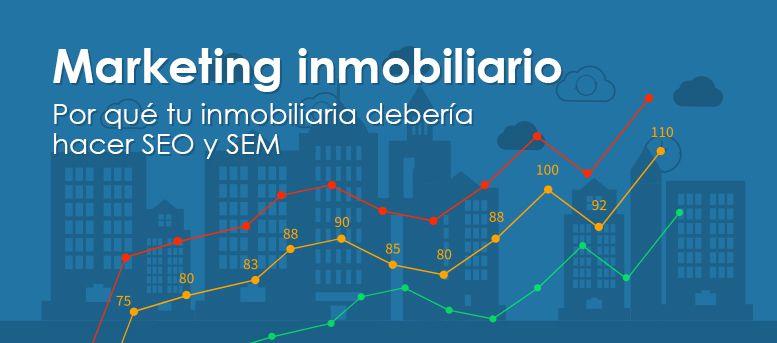 Marketing inmobiliario: por qué una inmobiliaria debería hacer SEO y SEM