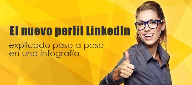 El nuevo perfil LinkedIn paso a paso