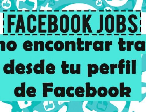 Facebook Jobs o cómo encontrar trabajo desde tu perfil de Facebook