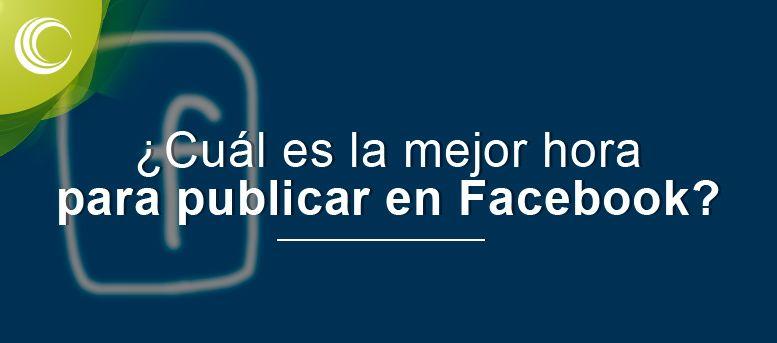 mejor hora para publicar en facebook