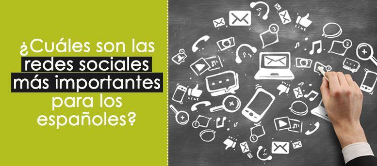 ¿Cuáles son las redes sociales más importantes para los españoles?