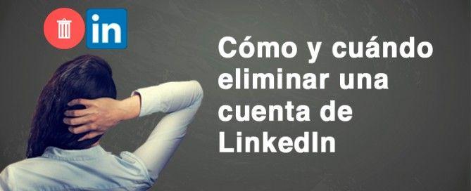 como y cuando eliminar cuenta linkedin