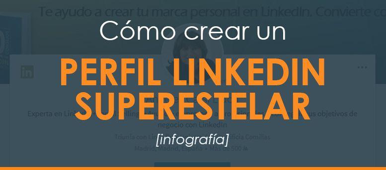 Como crear un perfil LinkedIn SUPER ESTELAR