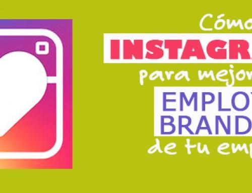 Cómo usar Instagram para mejorar el employer branding de tu empresa