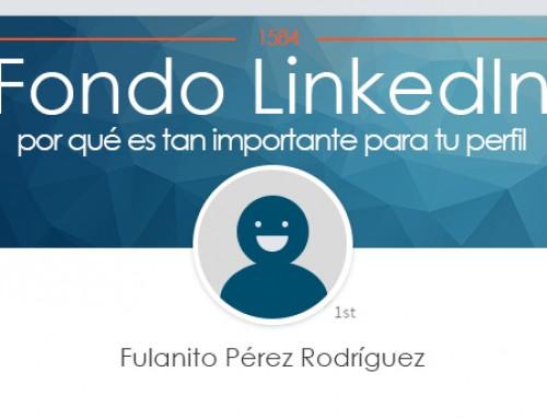 Fondo LinkedIn: ¡no me digas que todavía no lo has personalizado!