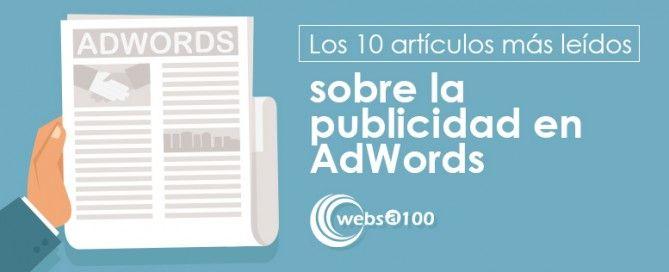 Publicidad en AdWords: los 10 artículos más leídos