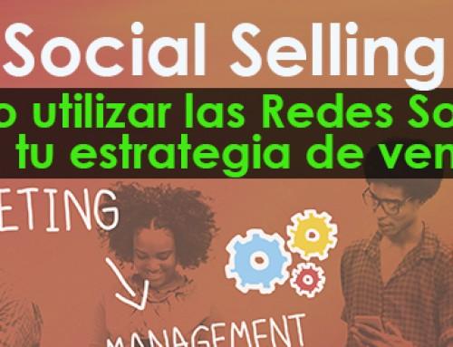 Social Selling ¿Cómo utilizar las Redes Sociales para tu estrategia de ventas?