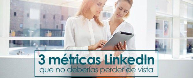 3 metricas LinkedIn a tener en cuenta