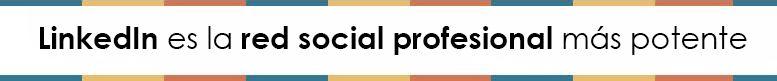 LinkedIn empresas es la red social profesional mas potente