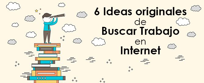 Ideas originales de buscar trabajo en Internet