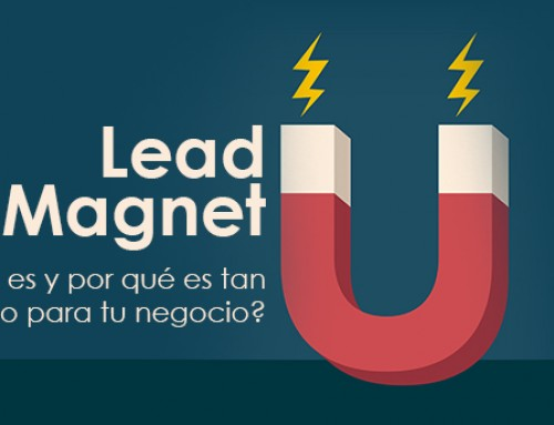 Lead Magnet: ¿Qué es y por qué es tan bueno para tu negocio?