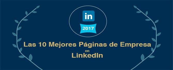 las 10 mejores paginas de empresa en linkedin
