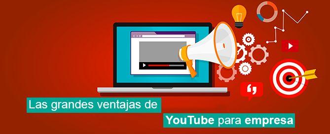 Ventajas de YouTube para empresa