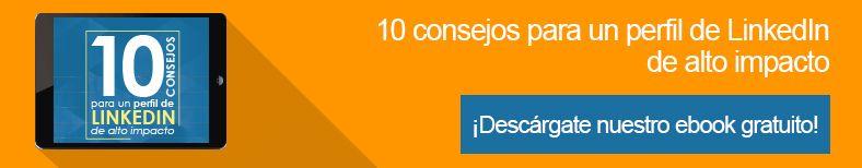 10 consejos para el mejor perfil de LinkedIn