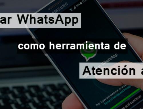 Cómo usar WhatsApp como herramienta de atención al cliente