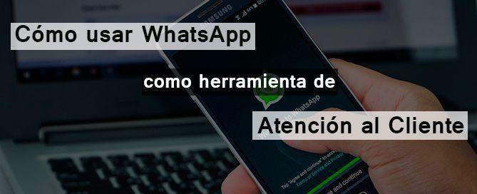 Cómo usar WhatsApp en la atención al cliente