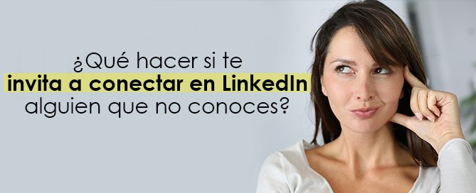 ¿Aceptar o no todas las invitaciones a conectar a tu red LinkedIn?