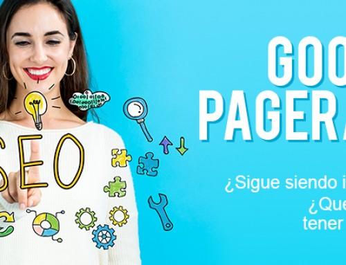 Google PageRank: ¿Qué es? ¿Sigue siendo importante? ¿Qué tengo que tener en cuenta?