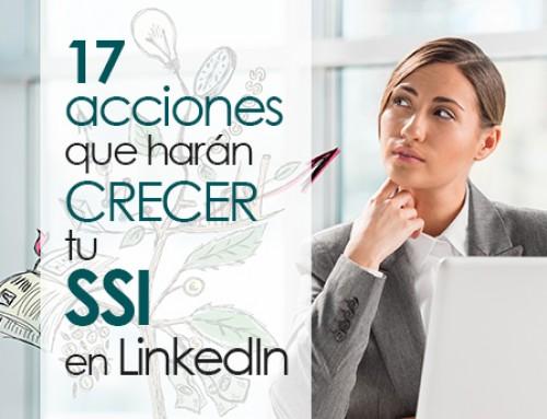 Haz CRECER tu Social Selling Index en LinkedIn con estas 17 acciones