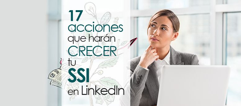 haz crecer tu Social Selling Index en LinkedIn