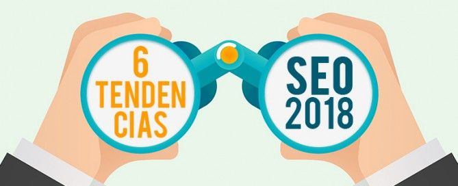 SEO 2018 - 6 tendencias