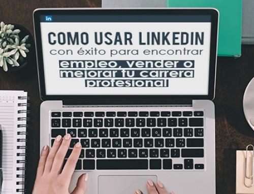 Cómo usar LinkedIn con éxito para conseguir tus objetivos profesionales