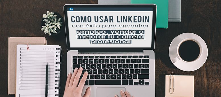 como usar LinkedIn para conseguir resultados
