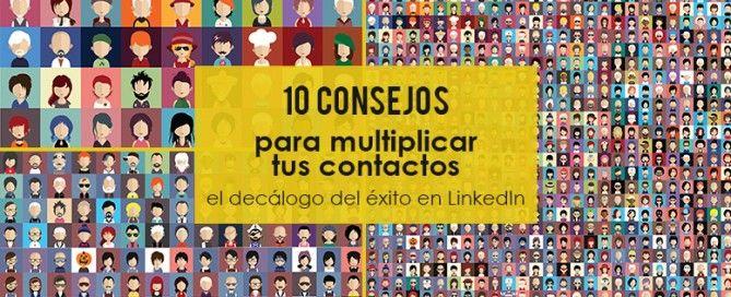 10 consejos para multiplicar tus contactos LinkedIn