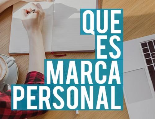 Qué es Marca Personal y los 5 errores que debes evitar