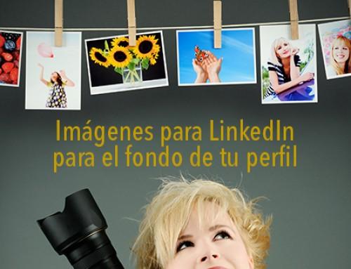 Imágenes para LinkedIn para el fondo de tu perfil. ¿Cómo elegir bien?