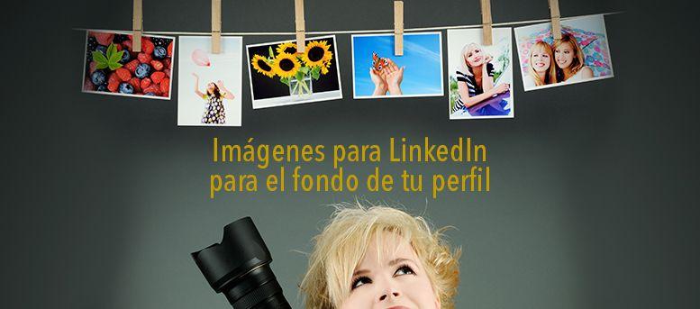 Imágenes para LinkedIn para el fondo de tu perfil