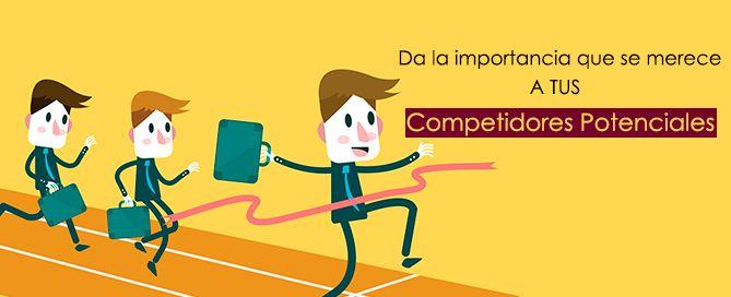 Conoce a tus competidores potenciales